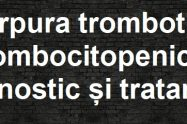 Purpura trombotică trombocitopenică
